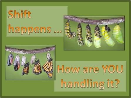 Shift happens.  How are YOU handling it?