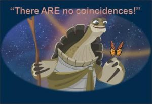 There ARE no coincidences.